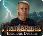 Phantasmat: Insidious Dreams gra