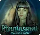 Phantasmat: Mournful Loch gra
