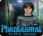 Phantasmat: Reign of Shadows gra