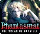 Phantasmat: The Dread of Oakville gra