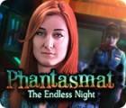 Phantasmat: The Endless Night gra
