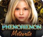 Phenomenon: Meteorite gra