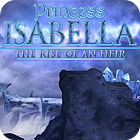 Princess Isabella: The Rise of an Heir Collector's Edition gra