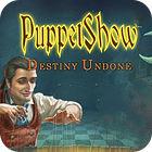PuppetShow: Destiny Undone Collector's Edition gra