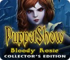 PuppetShow: Bloody Rosie Collector's Edition gra