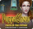 PuppetShow: Faith in the Future Collector's Edition gra