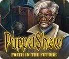 PuppetShow: Faith in the Future gra