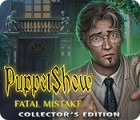 PuppetShow: Fatal Mistake Collector's Edition gra