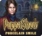 PuppetShow: Porcelain Smile gra
