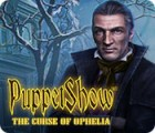 PuppetShow: The Curse of Ophelia gra