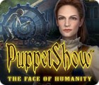 PuppetShow: The Face of Humanity gra