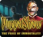PuppetShow: The Price of Immortality Collector's Edition gra