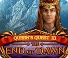 Queen's Quest III: End of Dawn gra