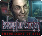 Redemption Cemetery: Embodiment of Evil gra
