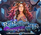 Reflections of Life: Slipping Hope Collector's Edition gra