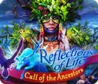Reflections of Life: Call of the Ancestors gra