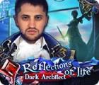 Reflections of Life: Dark Architect gra