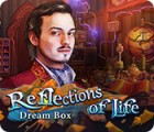 Reflections of Life: Dream Box gra