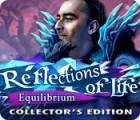Reflections of Life: Equilibrium Collector's Edition gra