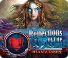 Reflections of Life: Hearts Taken gra