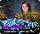 Reflections of Life: In Screams and Sorrow Collector's Edition gra