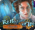 Reflections of Life: Utopia gra