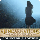 Reincarnations: Back to Reality Collector's Edition gra