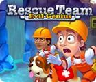 Rescue Team: Evil Genius gra