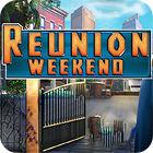 Reunion Weekend gra
