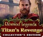 Revived Legends: Titan's Revenge Collector's Edition gra