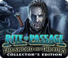 Rite of Passage: The Sword and the Fury Collector's Edition gra