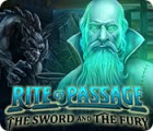 Rite of Passage: The Sword and the Fury gra