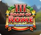 Roads of Rome: New Generation III gra