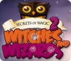 Secrets of Magic 2: Witches and Wizards gra