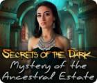 Secrets of the Dark: Mystery of the Ancestral Estate gra