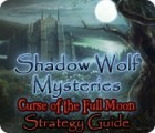 Shadow Wolf Mysteries: Curse of the Full Moon Strategy Guide gra