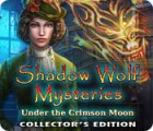 Shadow Wolf Mysteries: Under the Crimson Moon Collector's Edition gra