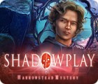 Shadowplay: Harrowstead Mystery gra