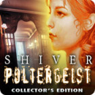 Shiver: Poltergeist Collector's Edition gra