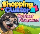Shopping Clutter: The Best Playground gra