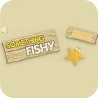 Something Fishy gra