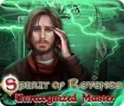 Spirit of Revenge: Unrecognized Master gra