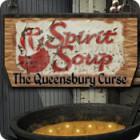 Spirit Soup: The Queensbury Curse gra