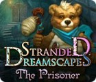 Stranded Dreamscapes: The Prisoner gra