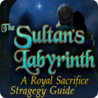 The Sultan's Labyrinth: A Royal Sacrifice Strategy Guide gra