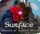 Surface: Mystery of Another World gra