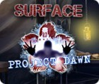 Surface: Project Dawn gra