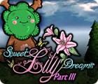 Sweet Lily Dreams: Chapter III gra