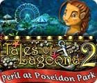 Tales of Lagoona 2: Peril at Poseidon Park gra