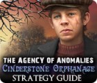 The Agency of Anomalies: Cinderstone Orphanage Strategy Guide gra